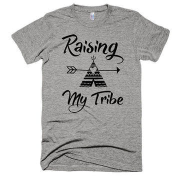Raising my tribe, unisex, super soft t-shirt, American Apparel, boho, gypsy, hippie, arrows, teepee, mom boss, wahm, sahm, gift, family