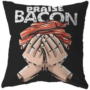 Epic Praise Bacon Funny Novelty Pillow