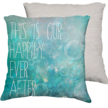 "18x18 cotton pillow ""Happily ever after"", typography, turquoise pillow, whimsical home decor"
