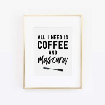 All I Need Is Coffee and Mascara Print, Mascara Print, Eyelashes Print, Makeup Art, Makeup Print, Beauty Print, Beauty Art, Printable Art