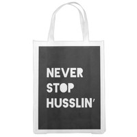 Never Stop Husslin Inspirational Quote Black White Grocery Bags