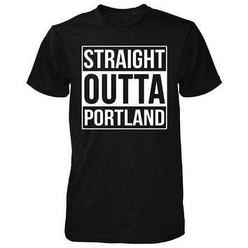 Straight Outta Portland City. Cool Gift - Unisex Tshirt