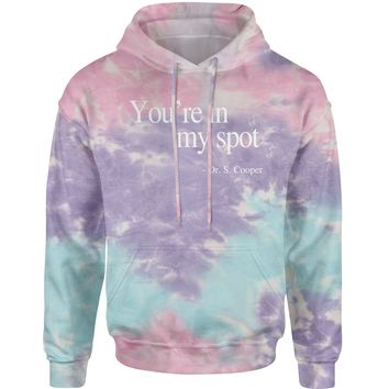 You're In My Spot Dr. Cooper Tie-Dye Adult Hoodie Sweatshirt
