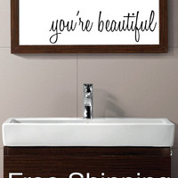YOU'RE BEAUTIFUL vinyl wall decal sticker bathroom mirror inspirational art Free Shipping