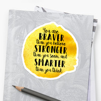 'Braver than you think' Sticker by emma0ut
