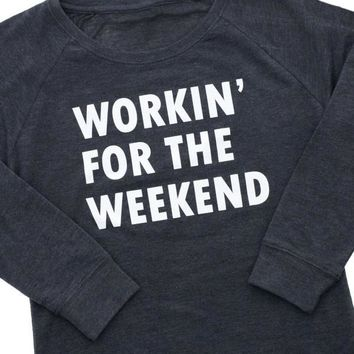 Workin' For The Weekend Graphic Sweatshirt