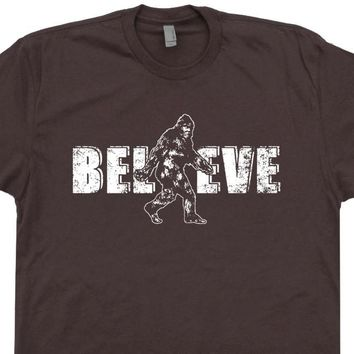 Bigfoot Believe T Shirt Funny Sasquatch T Shirt Yeti T Shirt