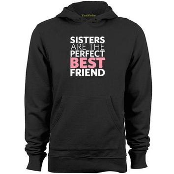 Sisters Are The Perfect Best Friend - Siblings - Unisex Hoodie Sweater
