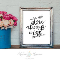 Printable Art Love Always Wins Arrow Wall Art Home Decor Calligraphy Art Print Instant download Art Print Poster Inspirational Art Print
