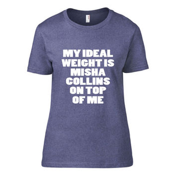 Misha Collins - My Ideal Weight is Misha Collins on Top of Me T-shirt | Castiel | Supernatural | Workout Shirt