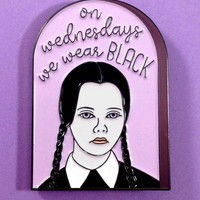 On Wednesdays We Wear Black Wednesday Addams Enamel Pin