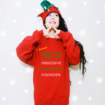 I have OCD Obsessive Christmas Disorder Funny Saying Christmas Holiday Fleece Sweatshirt (Ugly sweater)