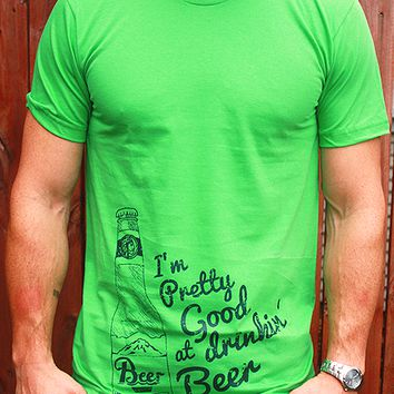 Pretty Good at Drinkin' Beer | Men's T Shirt