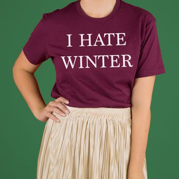 I Hate Winter Shirt