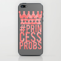 Princess Problems iPhone & iPod Skin by LookHUMAN