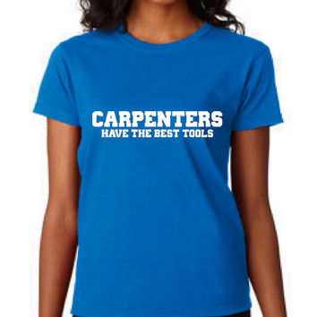 Funny Carpenter T Shirt Carpenters Have The Best TOOLS Shirt Great Gift For Carpenters Dads Day Fathers day Christmas T Shirt Gift Holiday