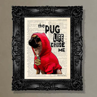 Dictionary Print - (The Pug Life Chose Me) Pug lover, Dog art , Childs Room Decor, Kids Room art, Hipster print
