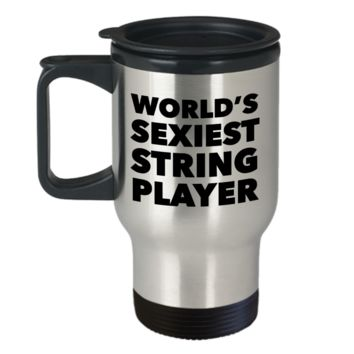World's Sexiest String Player Gag Gift Travel Mug Stainless Steel Insulated Coffee Cup