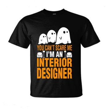 Halloween You Cant Scare Me I Am An Interior Designer - Ultra-Cotton T-Shirt