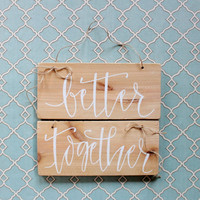 Better Together - Cedar Wood Wedding Chair Signs