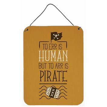 To Err is Human to Arr is Pirate Wall or Door Hanging Prints BB5449DS1216