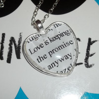The Fault in Our Stars, by John Green, 'Love is keeping the promise anyway' Literary Quote Book Pendant Necklace,