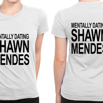 Shawn Mendes Mentally Dating Shawn B 2 Sided Womens T Shirt