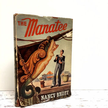 The Manatee, Mermaid, Ship Figurehead ,Nantucket ,Nautical Book ,Nancy Bruff, 1940, Gift for Him, Wartime Book ,Nautical ,Seaside Book Decor