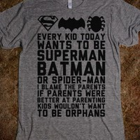Every Kid Today Wants to Be Superman Batman or Spider-man