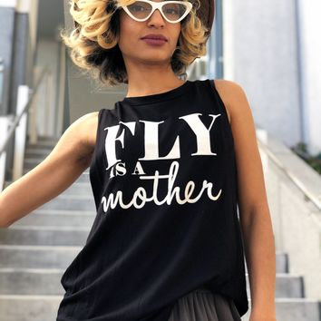 FLY AS A MOTHER STATEMENT TANK TEE