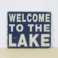 Welcome To The Lake Vintage Style Wood Sign For Your Lake House. Navy Blue and Sand