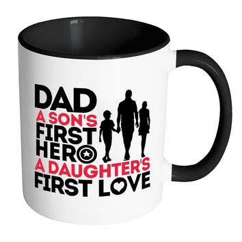 Father Mug Dad A Sons First Hero A Daughters - White 11oz Accent Coffee Mugs