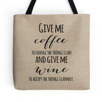 "Faux Burlap Tote Bag with the quote ""Give me coffee to change the things I can and wine to accept the things I cannot"""
