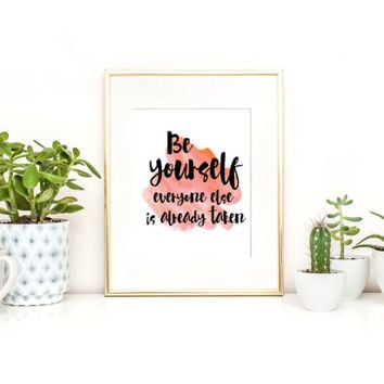 Be Yourself Print / Inspirational Quote Print / Positive Print / Dorm Print  / Coral Watercolor Wall Art / Up to 13x19