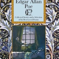 Edgar Allan Poe: Collected Stories and a Selection of his Best Loved Poems