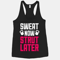 Sweat Now, Strut Later