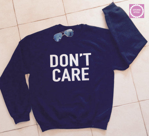 Dont Care Black Sweatshirt Jumper Cool From Stupidstyle On