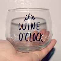 It's WINE O'Clock Stemless Wine Glass/Fully Customizble