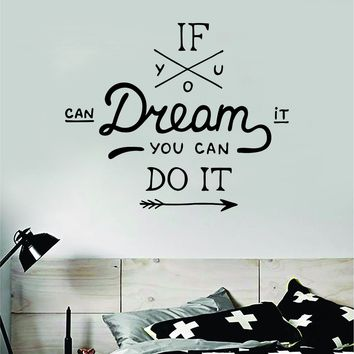 If You Can Dream It Quote Wall Decal Sticker Bedroom Room Art Vinyl Inspirational Motivational Kids Teen Baby Nursery Playroom School Gym Fitness