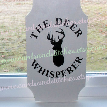 "Deer Sign -  ""The Deer Whisperer"" Wood Sign - Handmade Painted Wood Sign - Vinyl Deer Sign - Home Decor"