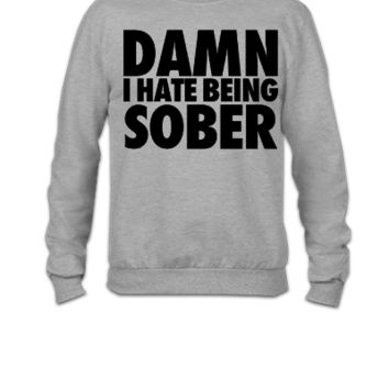 Damn I Hate Being Sober