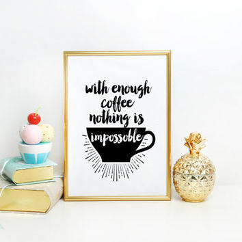 Kitchen art Typography poster Turquoise print With enough coffee Coffee print typographical print Coffee poster Motivational quote print