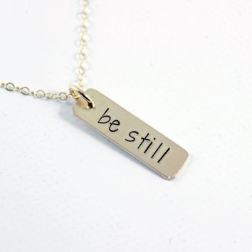 """be still"" Necklace / Charm - Sterling Silver, Gold Filled or Rose Gold Filled."