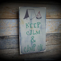 Keep Calm and Camp On/Rustic Sign