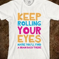 Keep Rolling Your Eyes