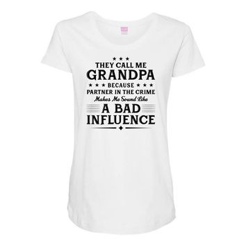 They Call Me Grandpa Because Partner in the Crime Makes Me Sound Like Maternity Scoop Neck T-shirt