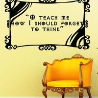 Vinyl Wall Decal Sticker O Teach Me Quote #5373