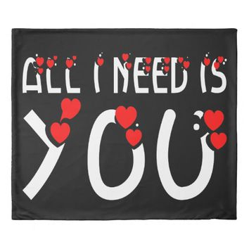All I Need Is You Black Duvet Cover