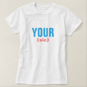 YOUR SIC T-Shirt