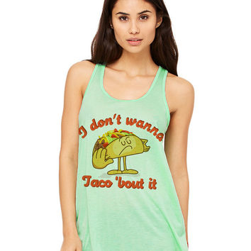 Mint Green Tank Top - I Don't Wanna Taco 'Bout It - Ladies Womens Racerback Beach Summer Outfit Spring Food Pun Funny